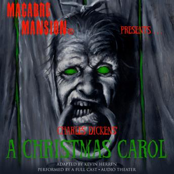Free Macabre Mansion Presents … A Christmas Carol Audiobook by Charles Dickens