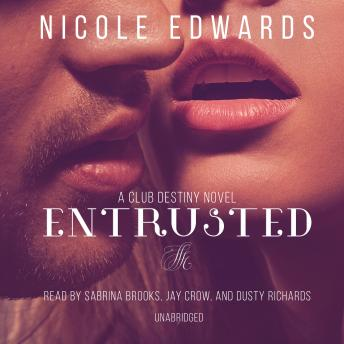 Download Entrusted: A Club Destiny Novel, Book 7 by Nicole Edwards