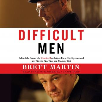 Download Difficult Men: Behind the Scenes of a Creative Revolution: From The Sopranos and The Wire to Mad Men and Breaking Bad by Brett Martin