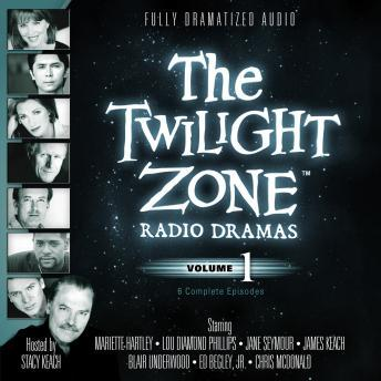 Free Twilight Zone Radio Dramas, Volume 1 Audiobook read by Stacy Keach, Various Narrators