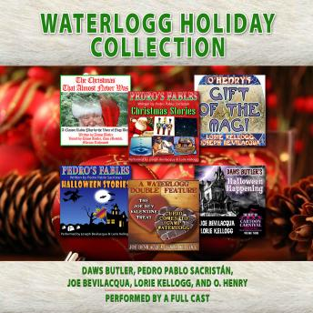 Download Waterlogg Holiday Collection by Joe Bevilacqua, Lorie Kellogg, Pedro Pablo Sacristan, O Henry , Charles Dawson Butler