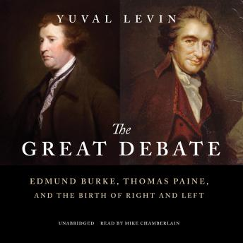 Great Debate: Edmund Burke, Thomas Paine, and the Birth of Right and Left