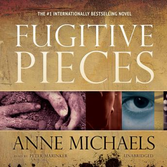 Fugitive Pieces by Anne Michaels Summary & Study Guide