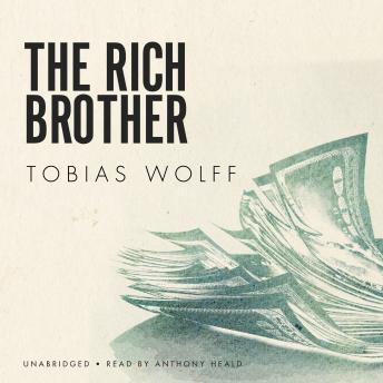 the rich brother by tobias wolff essay Wolff's brother geoffrey is also the author of fiction and memoirs  to state on get -rich-quick schemes or on the run from some man she was afraid  i obliged him  to read a piece of literary work and write an essay every day.