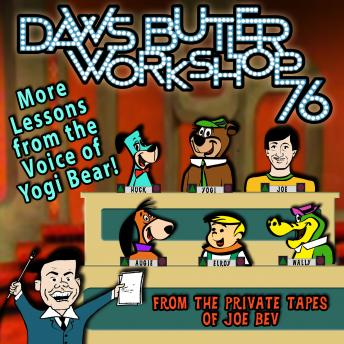 Download Daws Butler Workshop '76: More Lessons from the Voice of Yogi Bear! by Daws Butler