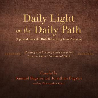Daily Light on the Daily Path (Updated from the Holy Bible King James Version): Morning and Evening Daily Devotions from the Classic Devotional Book