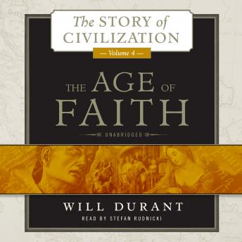 Age of Faith: A History of Medieval Civilization (Christian, Islamic, and Judaic) from Constantine to Dante, AD 325–1300 by  Will Durant