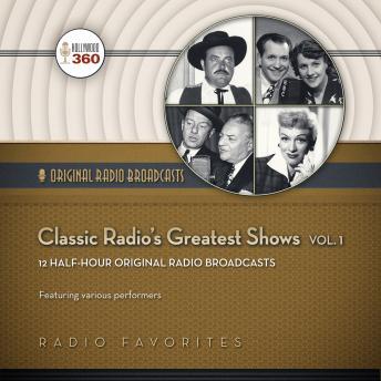 Classic Radio's Greatest Shows, Volume 1