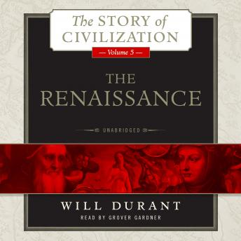 Renaissance: A History of Civilization in Italy from 1304–1576 AD by  Will Durant