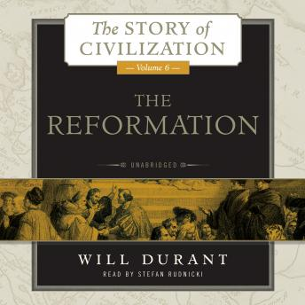 Reformation: A History of European Civilization from Wycliffe to Calvin, 1300–1564 by  Will Durant