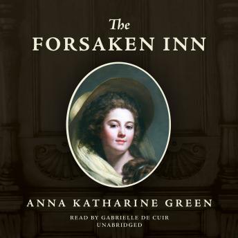 Forsaken Inn by  Anna Katharine Green
