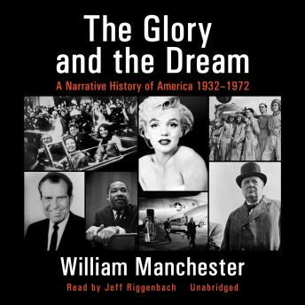 Download Glory and the Dream: A Narrative History of America, 1932–1972 by William Manchester