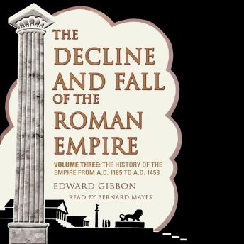 Download Decline and Fall of the Roman Empire: Volume 3 by Edward Gibbon