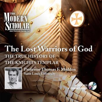Lost Warriors of God: The True History of the Knights Templar by  Thomas F. Madden