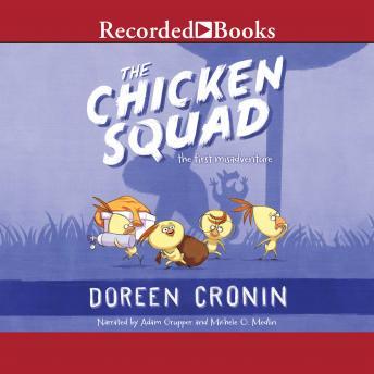 Chicken Squad: The First Misadventure by  Doreen Cronin