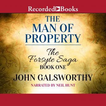 [Download Free] Forsyte Saga: The Man of Property Audiobook