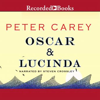 Listen To Oscar And Lucinda By Peter Carey At Audiobooks Com border=