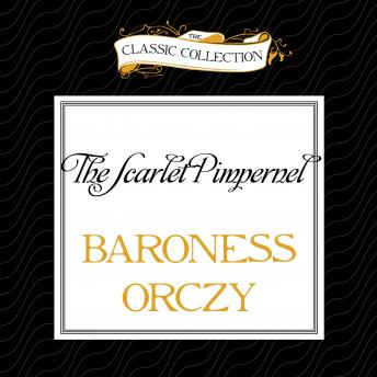 a book analysis of scarlet pimpernel by baroness orczy Baroness orczy's the scarlet pimpernel, was about heroism and loyalty the novel takes place during the french revolution, where social classes are at odds against .