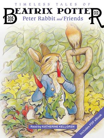 Timeless Tales of Beatrix Potter: Peter Rabbit and Friends by  Beatrix Potter