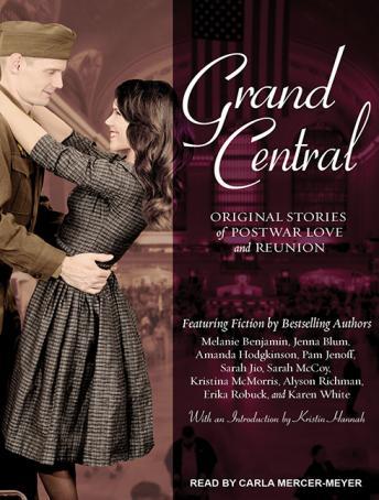 Grand Central: Original Stories of Postwar Love and Reunion by  Melanie Benjamin, Sarah Jio, Jenna Blum