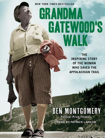 Download Grandma Gatewood's Walk: The Inspiring Story of the Woman Who Saved the Appalachian Trail by Ben Montgomery