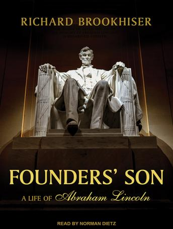 Free Founders' Son: A Life of Abraham Lincoln Audiobook read by Norman Dietz