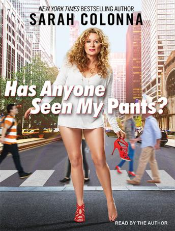 Download Has Anyone Seen My Pants? by Sarah Colonna