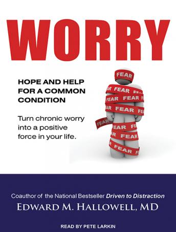 Download Worry by Edward M. Hallowell, MD