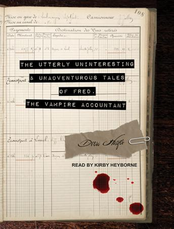 Utterly Uninteresting and Unadventurous Tales of Fred, the Vampire Accountant
