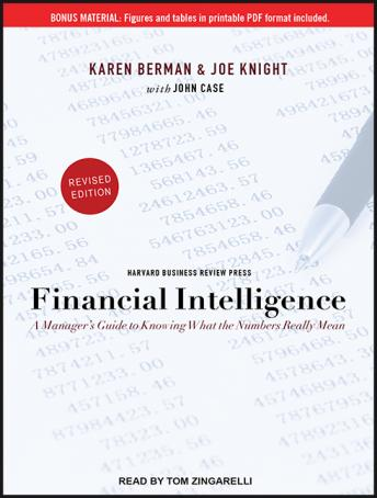 Financial Intelligence: A Manager's Guide to Knowing What the Numbers Really Mean