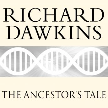 Download Ancestor's Tale: A Pilgrimage to the Dawn of Evolution by Richard Dawkins