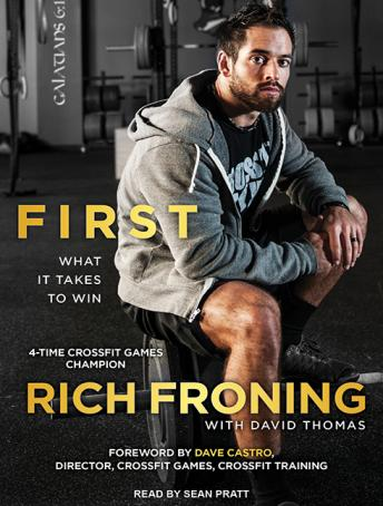 Download First: What It Takes to Win by David Thomas, Rich Froning