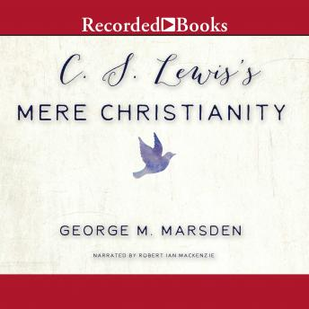 Download C.S. Lewis's Mere Christianity: A Biography by George M. Marsden