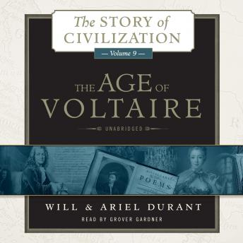 Age of Voltaire: A History of Civlization in Western Europe from 1715 to 1756, with Special Emphasis on the Conflict between Religion and Philosophy, Ariel Durant, Will Durant