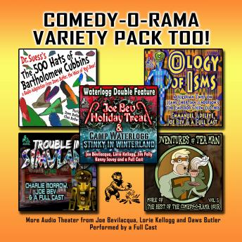 Comedy-O-Rama Variety Pack Too!: More Audio Theater from Joe Bevilacqua and Lorie Kellogg, Various Authors