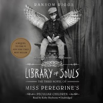 Download Library of Souls: The Third Novel of Miss Peregrine's Peculiar Children by Ransom Riggs
