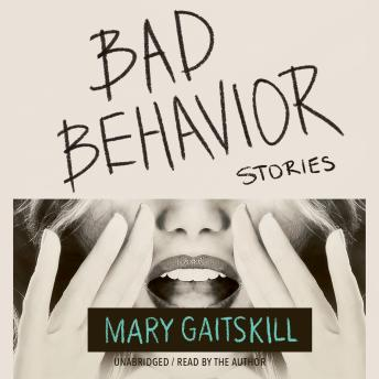 Download Bad Behavior: Stories by Mary Gaitskill