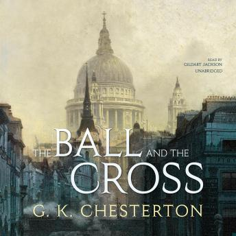 Ball and the Cross by  G. K. Chesterton