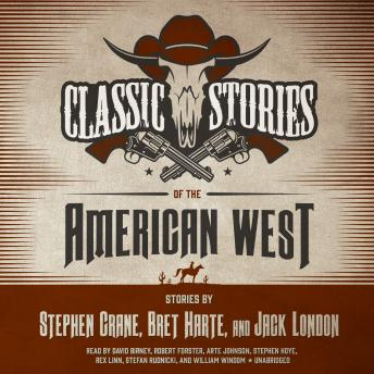 Classic Stories of the American West, Bret Harte, Stephen Crane, Jack London