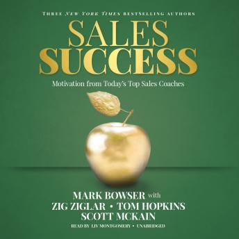 Sales Success: Motivation from Today's Top Sales Coaches