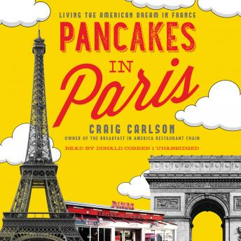 Download Pancakes in Paris: Living the American Dream in France by Craig Carlson