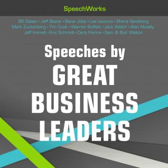 Download Speeches by Great Business Leaders by Speechworks