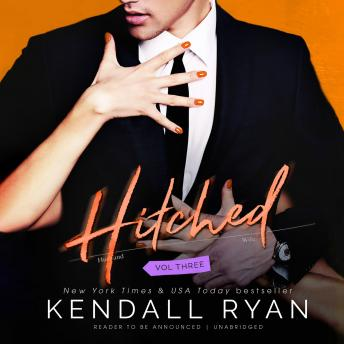 Hitched, Vol. 3 by  Kendall Ryan