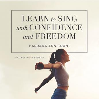 Download Learn to Sing with Confidence and Freedom by Barbara Ann Grant