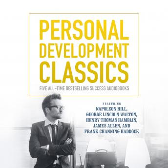 Personal Development Classics: Five All-Time Bestselling Success Audiobooks