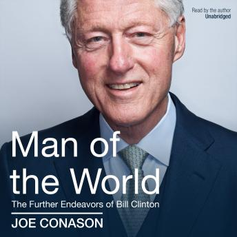 Download Man of the World: The Further Endeavors of Bill Clinton by Joe Conason