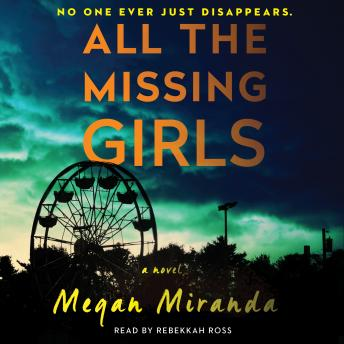 Download All the Missing Girls: A Novel by Megan Miranda