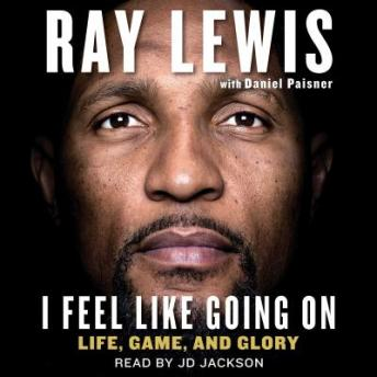 Download I Feel Like Going On: Life, Game, and Glory by Daniel Paisner, Ray Lewis