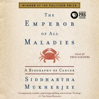 Download Emperor of All Maladies: A Biography of Cancer by Siddhartha Mukherjee