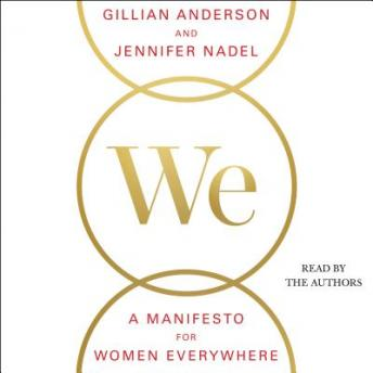 Download We: A Manifesto for Women Everywhere : 9 Principles to Live By by Gillian Anderson, Jennifer Nadel